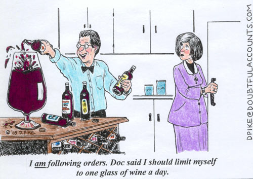 I am following orders. doc said i should limit myself to one glass of wine a day