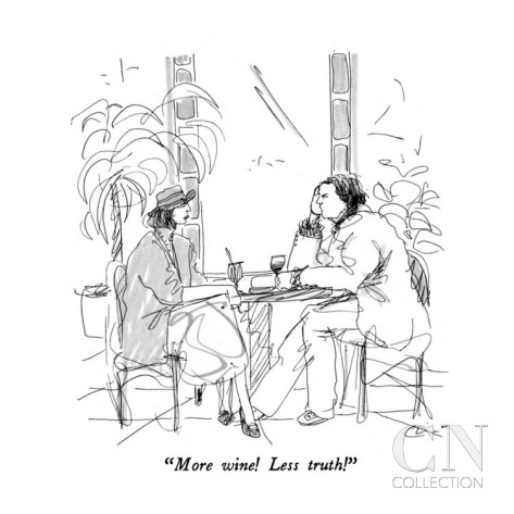 More wine! Less Truth! New Yorker cartoon