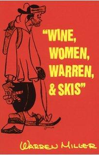Wine, Women, Warren, Skis