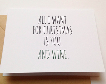 All I want for Christmas is You and Wine.jpg