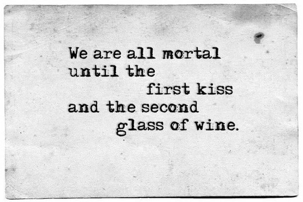 we are mortal wine quotes
